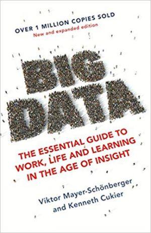 Big Data Mayer-Schoenberger, V. and K. Cukier