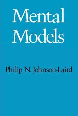 Mental Models Philip N. Johnson-Laird